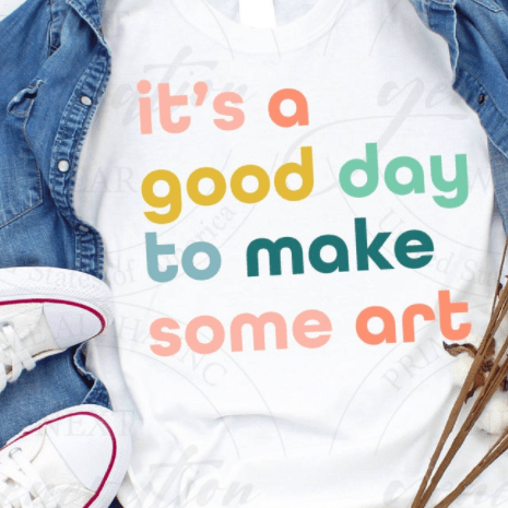 its a good day to make some art tshirt