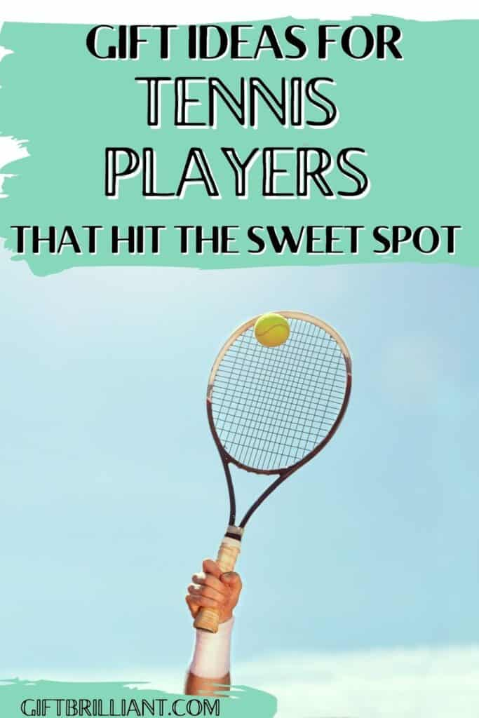 gift ideas for tennis players that hit the sweet spot